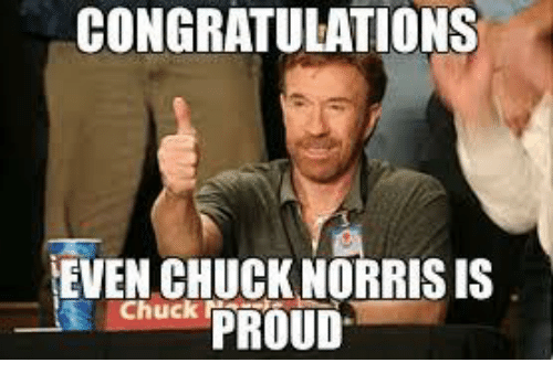 congratulations-and-chuck-norris-proud-meme.png