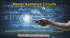 Advanced Schematic Analysis and Troubleshooting appliance training course at Master Samurai Tech